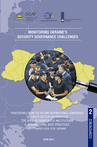 "MONITORING UKRAINE'S SECURITY GOVERNANCE CHALLENGES Proceedings from the Second International Conference ""Security"
